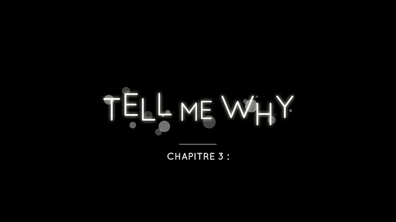 Tell Me Why : chapitre 3
